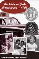 The Watsons Go to Birmingham : 1963 : A Novel