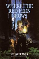 Where the red fern grows : the story of two dogs and a boy