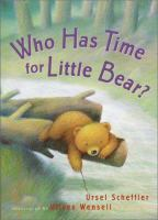 Who Has Time for Little Bear?