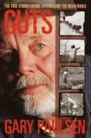 Guts; The True Stories Behind Hatchet and the Brian Books