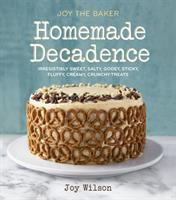 Joy the Baker, Homemade Decadence