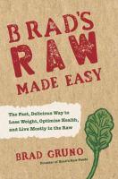 Brad's Raw Made Easy