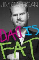 Dad is Fat, by Jim Gaffigan