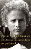 What Is It All but Luminous