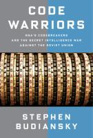 Code warriors : NSA's codebreakers and the secret intelligence war against the Soviet Union