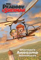 Sherman's Awesome Adventures
