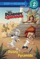 Penny of the Pyramids (mr. Peabody & Sherman)