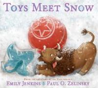 Toys meet snow : being the wintertime adventures of a curious stuffed buffalo, a sensitive plush stingray, and a book-loving rubber ball