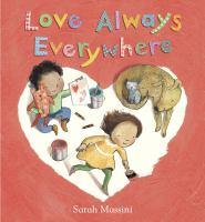 Love Always Everywhere