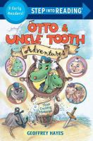 Otto and Uncle Tooth Adventures