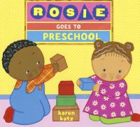 Rosie Goes to Preschool