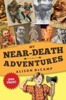 My Near-Death Adventures (99% True)