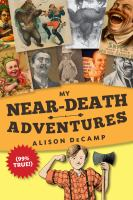 My Near-death Adventures (99% True!)
