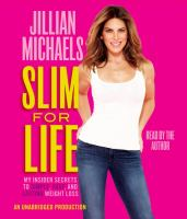 Slim for life [my insider secrets to simple, fast, and lasting weight loss]