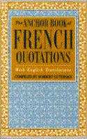 The Anchor Book of French Quotations