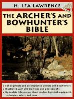 The Archer's and Bowhunter's Bible