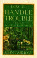 How to Handle Trouble
