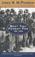 What They Fought For, 1861-1865