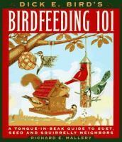 Dick E. Bird's Birdfeeding 101