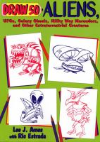 Draw 50 Aliens, UFOs, Galaxy Ghouls, Milky Way Marauders, and Other Extraterrestrial Creatures