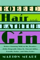 Bobbed Hair and Bathtub Gin