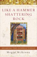 Like a hammer shattering rock : hearing the Gospels today