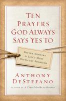 Ten Prayers God Always Says Yes To!