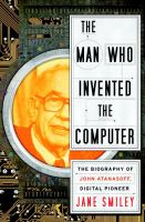 The Man Who Invented the Computer