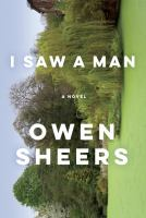 I Saw a Man : a novel