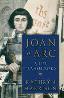 Joan of Arc : a life transfigured