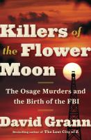 Book club kit : Killers of the Flower Moon : the Osage murders and the birth of the FBI [kit]
