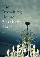 The drowning house : a novel