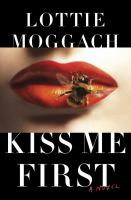Kiss Me First, by Lottie Moggach