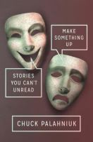 Make something up : stories you can't unread