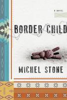 Media Cover for Border Child : A Novel