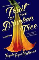Fruit of the Drunken Tree : A Novel.