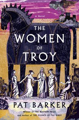The women of Troy  a novel