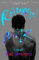 Rainbow milk : a novel