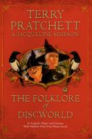 The Folklore of Discworld : Legends, Myths and Customs From the Discworld With Helpful Hints From Planet Earth