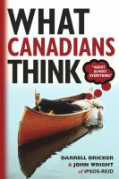 What Canadians Think-- About Almost-- Everything