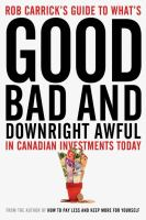 Rob Carrick's Guide to What's Good Bad and Downright Awful in Canadian Investments Today
