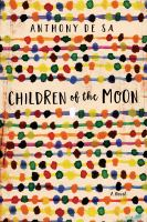 Children of the Moon : A Novel.