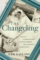 Media Cover for Changeling: A Memoir of My Death and Rebirth, My Haunted Childhood, and My Educa