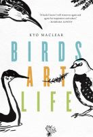 BIRDS ART LIFE : A FIELD GUIDE TO THE SMALL AND SIGNIFICANT