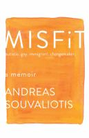 Misfit : autistic, gay, immigrant, changemaker : a memoir