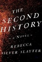 The Second History : A Novel.