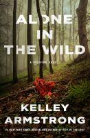 Alone in the Wild : A Rockton Novel.