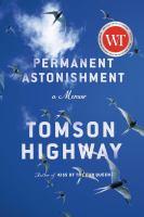 Permanent Astonishment A Memoir