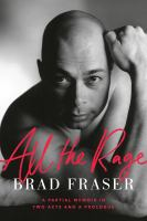 All the rage : a partial memoir in two acts and a prologue