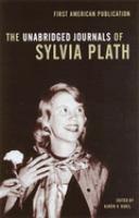 The Unabridged Journals of Sylvia Plath, 1950-1962